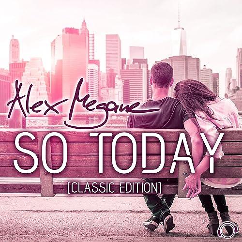 Alex Megane - So Today (Classic Edition)