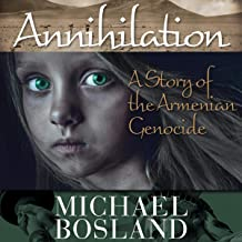 Annihilation: A Story of the Armenian Genocide