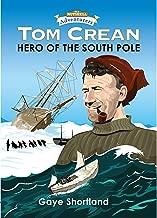 Tom  Crean: Hero of The South Pole