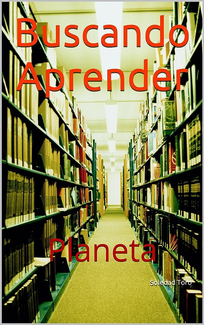 通訳追放金属Buscando Aprender: Planeta (Spanish Edition)