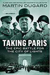 Taking Paris: The Epic Battle for the City of Lights Kindle Edition