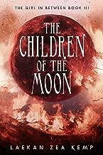 The Children of the Moon (The Girl In Between Book 3)