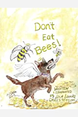 Don't Eat Bees! Kindle Edition