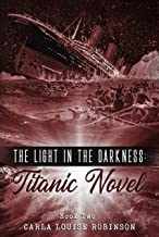 The Light In The Darkness: A Titanic Novel (Book Two) (English Edition)