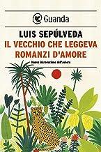 Il vecchio che leggeva romanzi d'amore (Italian Edition)