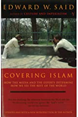 Covering Islam: How the Media and the Experts Determine How We See the Rest of the World (Fully Revised Edition) Kindle Edition