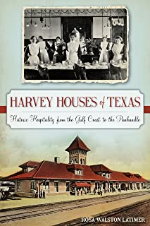 Harvey Houses of Texas: Historic Hospitality from the Gulf Coast to the Panhandle (Landmarks)