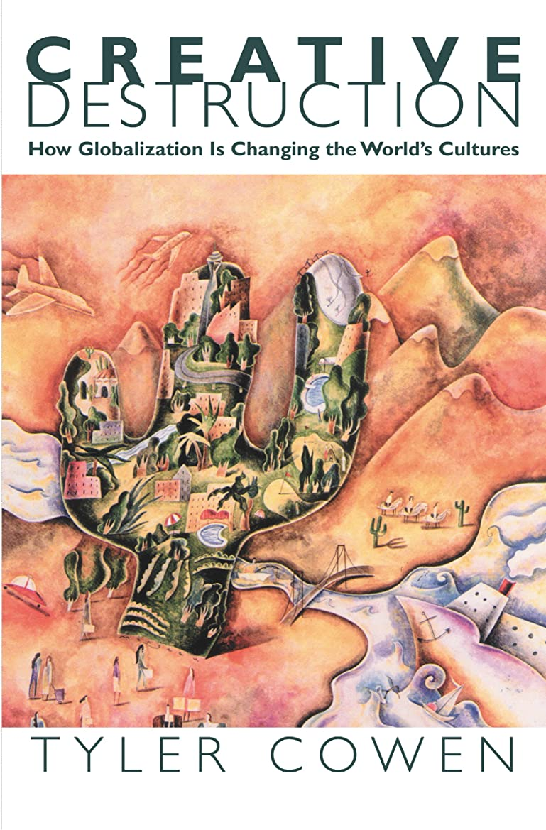 Creative Destruction: How Globalization Is Changing the World's Cultures (English Edition)
