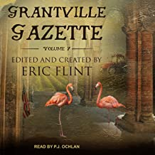 Grantville Gazette, Volume VII: Ring of Fire - Gazette Editions, Book 7