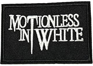 Motionless in White Embroidered Patch Tactical Military Morale Biker Motorcycle Quote Saying Humor Series Iron or Sew-on Emblem Badge Appliques Application Fabric Patches