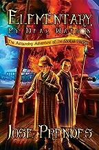 Elementary, My Dear Watson! The Astounding Adventure of the Ancient Dragon (Elementary, My Dear Watson! #1)
