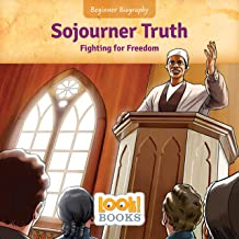 Sojourner Truth: Fighting for Freedom (Beginner Biography (LOOK! Books ™))