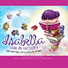Isabella: Star of the Story: Just How Much Can a Little Girl Dream?