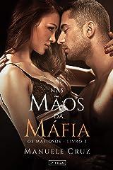 Nas mãos da máfia - Série Os mafiosos (Livro 3) eBook Kindle