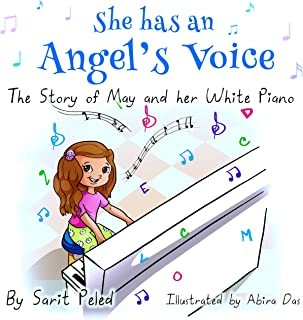 She Has An Angel's Voice - The Story Of May And Her White Piano (English Edition)