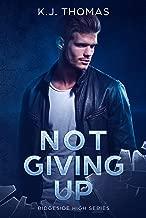 Not Giving up: A Bully Romance: (Ridgeside High Book 1)