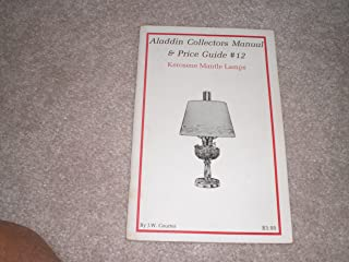 Aladdin Collectors Manual & Price Guide #12-kerosene Mantle Lamps