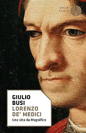 Lorenzo de Medici: Una vita da Magnifico