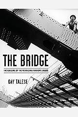 The Bridge: The Building of the Verrazano-Narrows Bridge Kindle Edition