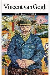 Vincent van Gogh: WORLD ART SERIES Kindle Edition