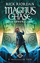 El martillo de Thor (Magnus Chase y los dioses de Asgard 2): Spanish-lang edition Magnus Chase and the Gods of Asgard, Book 2: The Hammer of Thor ... and the Gods of Asgard) (Spanish Edition)