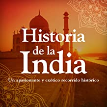 Historia de la India: Desde la prehistoria hasta la modernida [History of India: From Prehistory to Modernism]