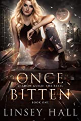 Once Bitten (Shadow Guild: The Rebel Book 1) Kindle Edition