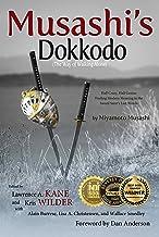 Musashi's Dokkodo (The Way of Walking Alone): Half Crazy, Half Genius—Finding Modern Meaning in the Sword Saint's Last Words