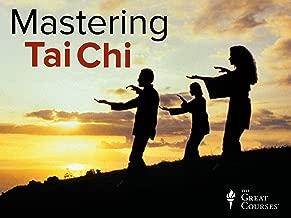 Mastering Tai Chi