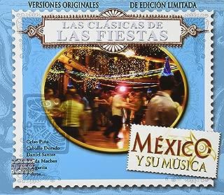 Las Clasicas De Las Fiestas - Mexico Y Su Musica