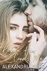 Before Him Comes Me: A Clean Romance Kindle Edition