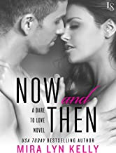 Now and Then: A Dare to Love Novel