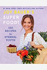 Joy Bauer's Superfood!: 150 Recipes for Eternal Youth Kindle Edition