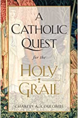 A Catholic Quest for the Holy Grail Kindle Edition