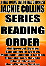 JACKIE COLLINS: SERIES READING ORDER: A READ TO LIVE, LIVE TO READ CHECKLIST [Hollywood Series, Santangelo Series, Madison Castelli Series]