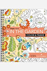 Color & Frame - In the Garden (Adult Coloring Book) Spiral-bound