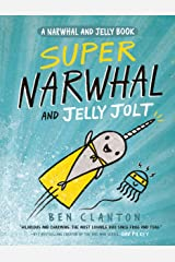 Super Narwhal and Jelly Jolt (A Narwhal and Jelly Book #2) Paperback
