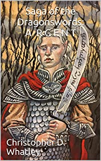 Saga of the Dragonswords: ARGENT