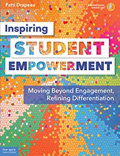 Inspiring Student Empowerment: Moving Beyond Engagement, Refining Differentiation (Free Spirit Professional™)
