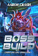 Boss Build: A Monster Girl Adventure (Creature Girl Creations Book 1)