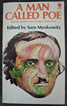 A Man Called Poe: Stories in the Vein of Edgar Allan Poe