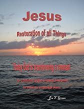 Jesus Restoration of all Things (Lighting the Pathway to God Book 2)