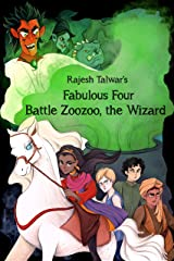 FABULOUS FOUR BATTLE ZOOZOO THE WIZARD Kindle Edition