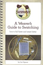 A Weaver's Guide to Swatching: How to Fail Faster and Weave Better