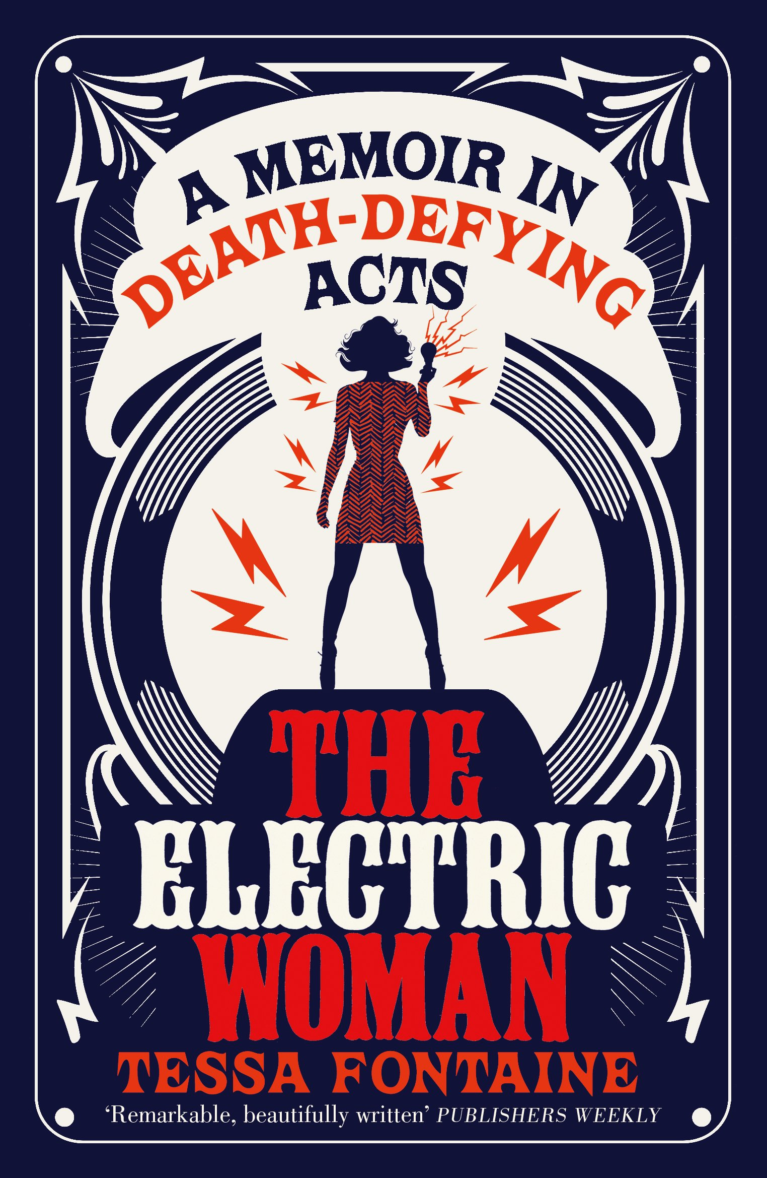 Image OfThe Electric Woman: A Memoir In Death-Defying Acts