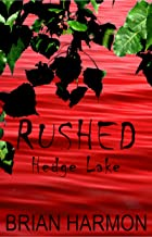 Rushed: Hedge Lake