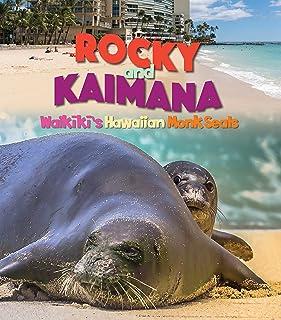 Rocky and Kaimana: Waikiki's Hawaiian Monk Seals
