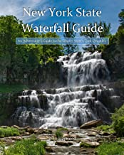 New York State Waterfall Guide (ebook edition): An Adventurer's Guide to the Empire State's Cool Cascades