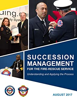 Succession Management for the Fire-Rescue Service - Understanding and Applying the Process