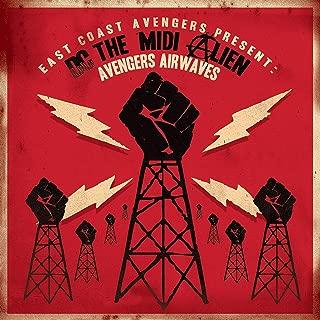 East Coast Avengers Present Dc The Midi Alien : Avengers Airwaves [Explicit]